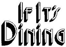 IF IT'S DINING