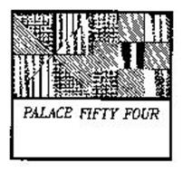 PALACE FIFTY FOUR