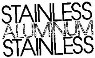 STAINLESS ALUMINUM STAINLESS