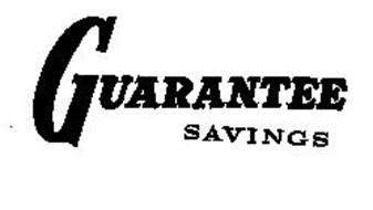 GUARANTEE SAVINGS