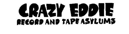 CRAZY EDDIE RECORD AND TAPE ASYLUMS