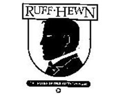 RUFF HEWN THE FATHER OF TRUE AMERICAN WEAR