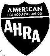 AHRA AMERICAN HOT ROD ASSOCIATION