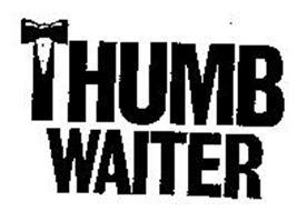 THUMB WAITER