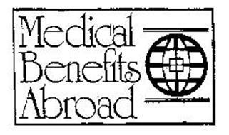 MEDICAL BENEFITS ABROAD