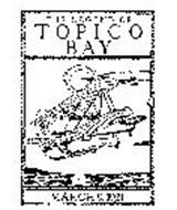 THE LEGEND OF TOPICO BAY MARCH 9, 1921