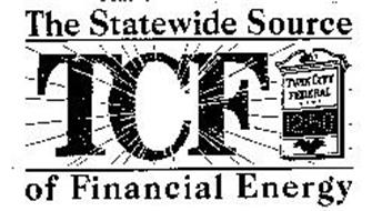 TCF TWIN CITY FEDERAL THE STATEWIDE SOURCE OF FINANCIAL ENERGY