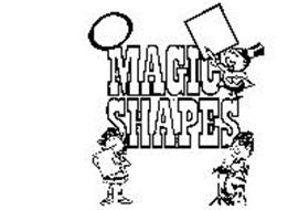 MAGIC SHAPES