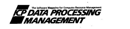 ICP DATA PROCESSING MANAGEMENT THE SOFTWARE MAGAZINE FOR COMPUTER RESOURCE MANAGEMENT