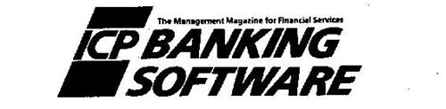 ICP BANKING SOFTWARE THE MANAGEMENT MAGAZINE FOR FINANCIAL SERVICES