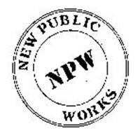 NEW PUBLIC WORKS NPW