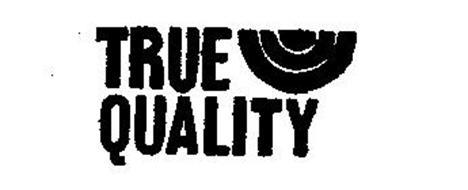 TRUE QUALITY