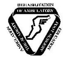 THE ACADEMY OF AMBULATORY FOOT SURGERY AMBULATION REHABILITATION EDUCATION