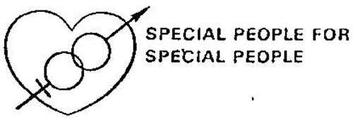 SPECIAL PEOPLE FOR SPECIAL PEOPLE
