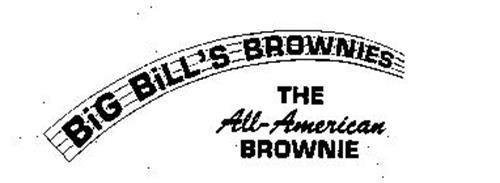 BIG BILL'S BROWNIES THE ALL-AMERICAN BROWNIE