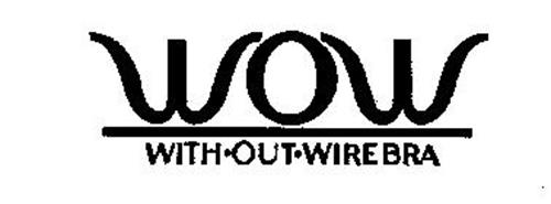 WOW WITH-OUT-WIREBRA