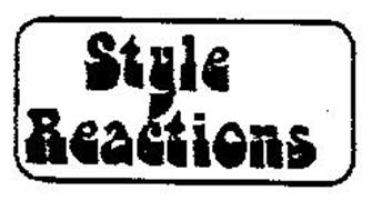 STYLE REACTIONS