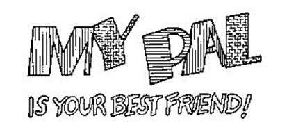 MY PAL IS YOUR BEST FRIEND!