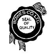 BOWES CO. LTD. SEAL OF QUALITY