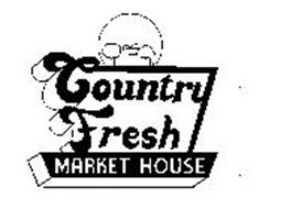 COUNTRY FRESH MARKET HOUSE