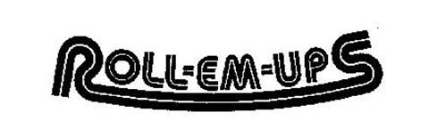 ROLL-EM-UPS