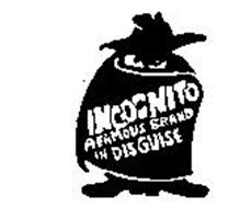 INCOGNITO A FAMOUS BRAND IN DISGUISE