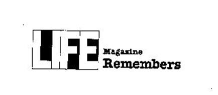 LIFE MAGAZINE REMEMBERS