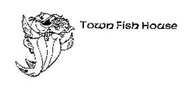 TOWN FISH HOUSE