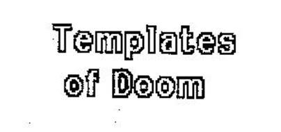 TEMPLATES OF DOOM