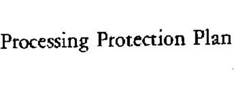 PROCESSING PROTECTION PLAN
