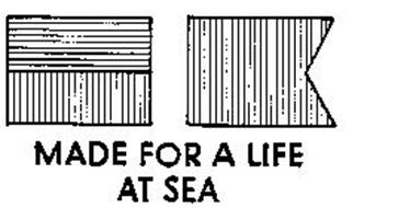 MADE FOR A LIFE AT SEA