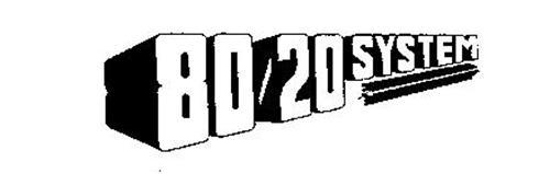 80/20 SYSTEM