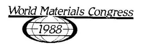 WORLD MATERIALS CONGRESS 1988