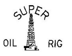 SUPER OIL RIG