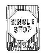 SINGLE STOP FOOD SHOPS