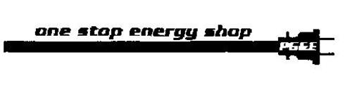 ONE STOP ENERGY SHOP PG & E