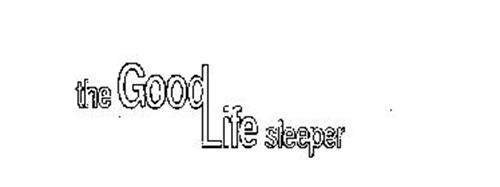 THE GOOD LIFE SLEEPER