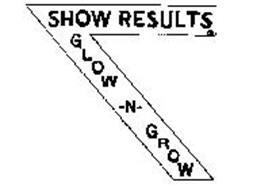 SHOW RESULTS GLOW-N-GROW