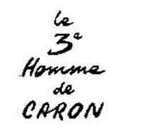 LE 3E HOMME DE CARON