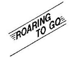 ROARING TO GO