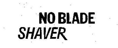 NO BLADE SHAVER