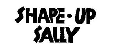 SHAPE-UP SALLY