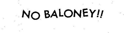 NO BALONEY!!