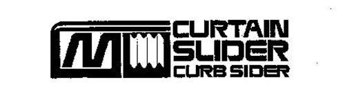 M CURTAIN SLIDER CURB SIDER