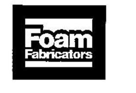 FOAM FABRICATORS