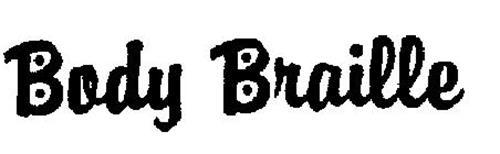 BODY BRAILLE