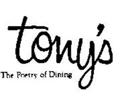 TONY'S THE POETRY OF DINING