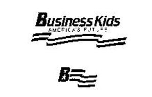 BUSINESS $ KIDS AMERICA'S FUTURE B
