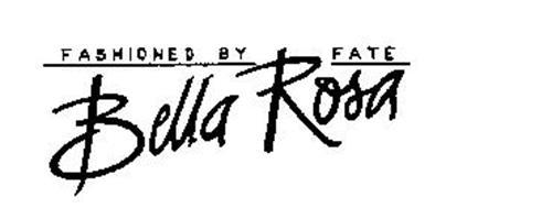 FASHIONED BY FATE BELLA ROSA