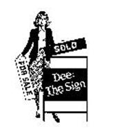 DEE: THE SIGN SOLD FOR SALE